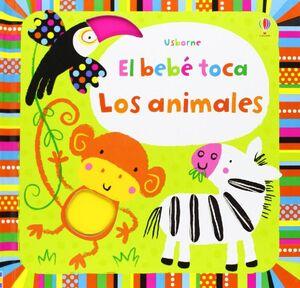 EL BEBÉ TOCA. LOS ANIMALES