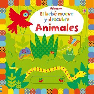 EL BEBÉ MUEVE Y DESCUBRE. ANIMALES
