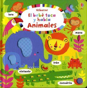 EL BEBÉ TOCA Y HABLA. ANIMALES