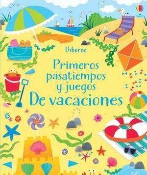 PRIMEROS PASATIEMPOS Y JUEGOS. DE VACACIONES