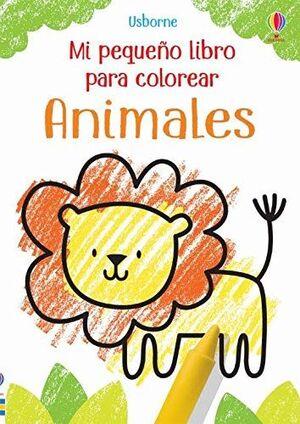 MI PEQUEÑO LIBRO PARA COLOREAR. ANIMALES