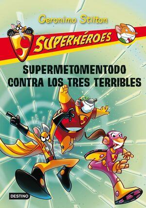 SUPERHÉROES 4. SUPERMETOMENTODO CONTRA LOS TRES TERRIBLES
