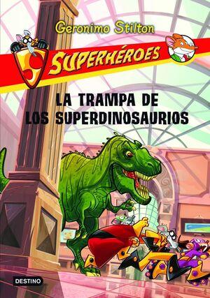 SUPERHÉROES 5. LA TRAMPA DE LOS SUPERDINOSAURIOS