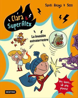 CLARA & SUPERÁLEX 3. LA INVASIÓN EXTRATERRESTRE