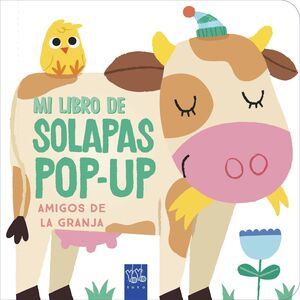 MI LIBRO DE SOLAPAS POP-UP. AMIGOS DE LA GRANJA