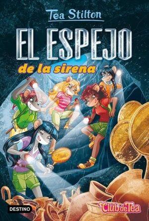 TEA STILTON 38. EL ESPEJO DE LA SIRENA