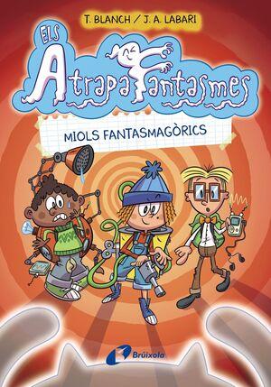 ELS ATRAPAFANTASMES 1. MIOLS FANTASMAGÒRICS