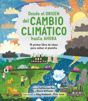 DESDE EL ORIGEN DEL CAMBIO CLIMÁTICO HASTA AHORA