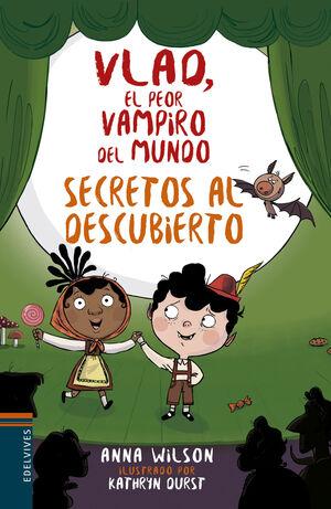 VLAD, EL PEOR VAMPIRO DEL MUNDO 4. SECRETOS AL DESCUBIERTO