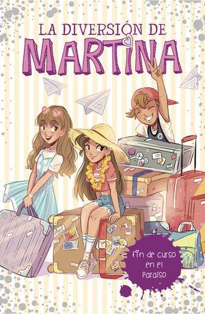 LA DIVERSION DE MARTINA 4. FIN DE CURSO EN EL PARAISO