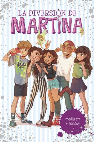 LA DIVERSION DE MARTINA 6. MAGIA EN EL BOSQUE