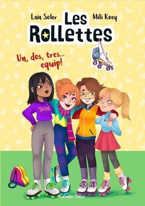 LES ROLLETTES 2. UN, DOS, TRES... EQUIP!