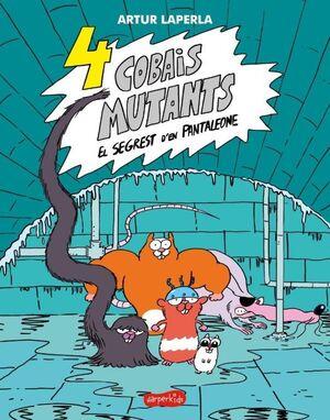 4 COBAIS MUTANTS 1. EL SEGREST D'EN PANTALEONE