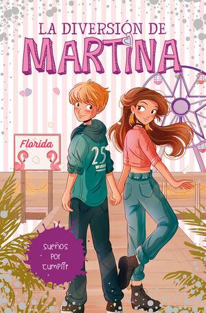 LA DIVERSIÓN DE MARTINA 10. SUEÑOS POR CUMPLIR