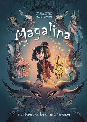 MAGALINA 1. Y EL BOSQUE DE LOS ANIMALES MÁGICOS