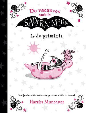 DE VACANCES AMB LA ISADORA MOON (1R DE PRIMÀRIA)