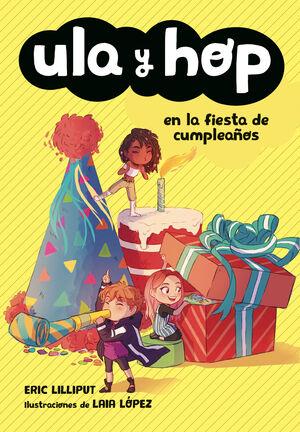 ULA Y HOP 3. EN LA FIESTA DE CUMPLEAÑOS