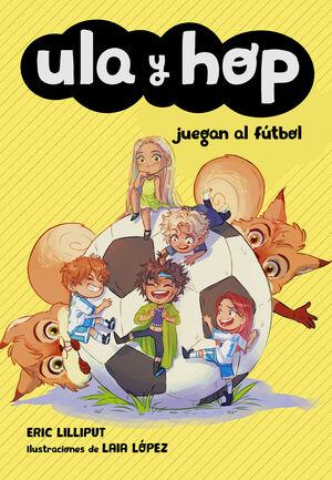 ULA Y HOP 5. JUEGAN AL FÚTBOL