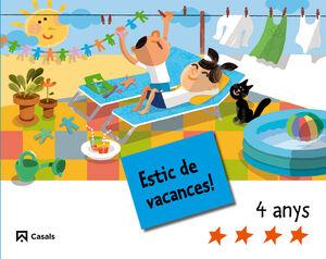 ESTIC DE VACANCES! 4 ANYS