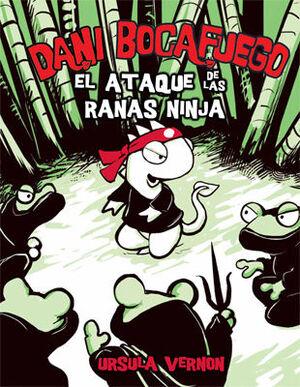 DANI BOCAFUEGO 2. EL ATAQUE DE LAS RANAS NINJA