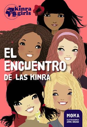 KINRA GIRLS 1. EL ENCUENTRO DE LAS KINRA