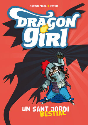 DRAGON GIRL 1. UN SANT JORDI BESTIAL