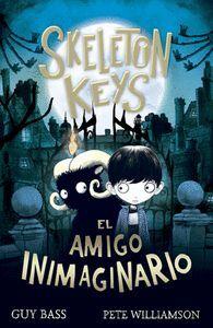 SKELETON KEYS 1. EL AMIGO INIMAGINARIO