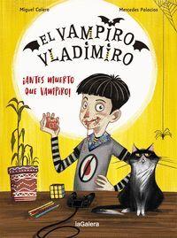 EL VAMPIRO VLADIMIRO 1. ¡ANTES MUERTO QUE VAMPIRO!