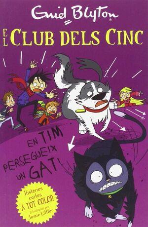 EL CLUB DELS CINC 8. EN TIM PERSEGUEIX UN GAT