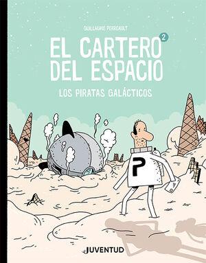 EL CARTERO DEL ESPACIO 2. LOS PIRATAS GALÁCTICOS