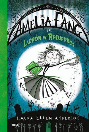 AMELIA FANG 3. Y EL LADRÓN DE RECUERDOS