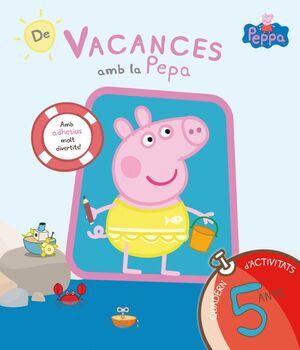 DE VACANCES AMB LA PEPA. QUADERN D'ACTIVITATS 5 ANYS