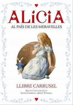 ALÍCIA AL PAÍS DE LES MERAVELLES. LLIBRE CARRUSEL