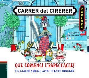 CARRER DEL CIRERER 2. QUE COMENCI L'ESPECTACLE!