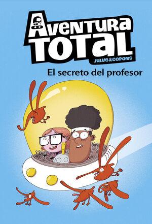 AVENTURA TOTAL 1. EL SECRETO DEL PROFESOR