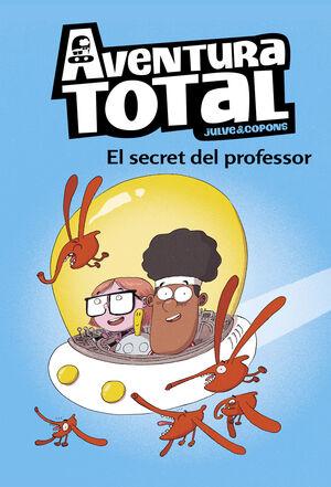 AVENTURA TOTAL 1. EL SECRET DEL PROFESSOR