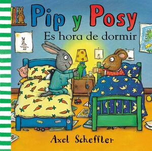 PIP Y POSY. ES HORA DE DORMIR