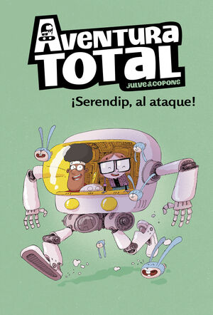 AVENTURA TOTAL 3. ¡SERENDIP AL ATAQUE!