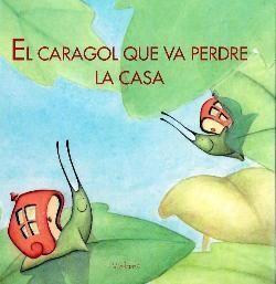 EL CARAGOL QUE VA PERDRE LA CASA