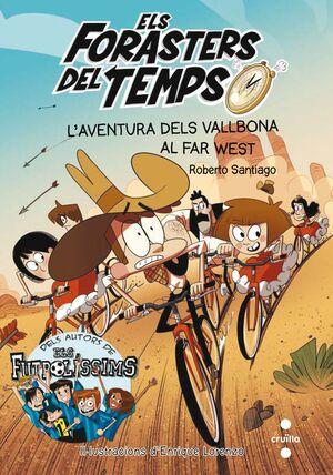 ELS FORASTERS DEL TEMPS 1. L'AVENTURA DELS VALLBONA AL FAR WEST