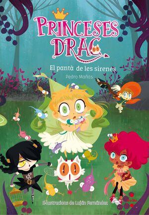 PRINCESES DRAC 2. EL PANTÀ DE LES SIRENES