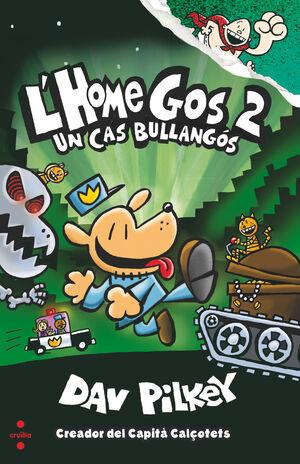 L'HOME GOS 2. UN CAS BULLANGÓS