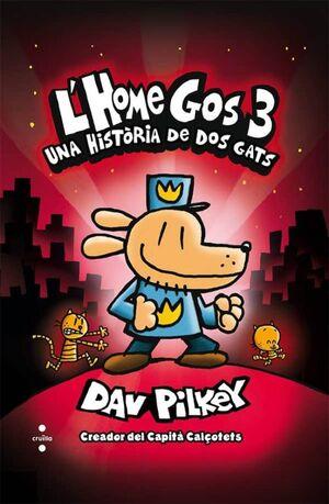 L'HOME GOS 3. UNA HISTÒRIA DE DOS GATS