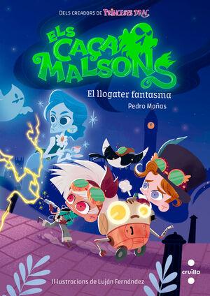 ELS CAÇA MALSONS 1. EL LLOGATER FANTASMA
