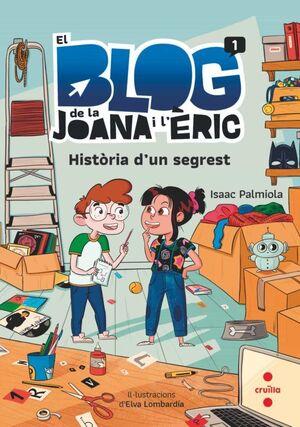 EL BLOG DE LA JOANA I L'ERIC 1. HISTORIA D'UN SEGREST