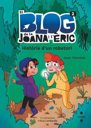 EL BLOG DE LA JOANA I L'ERIC 2. HISTÒRIA D'UN ROBATORI
