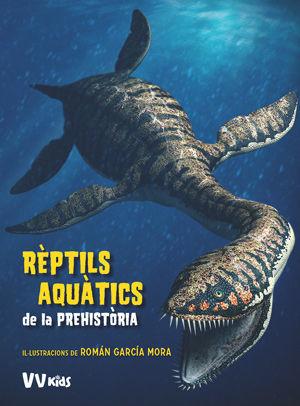 REPTILS AQUATICS DE LA PREHISTORIA