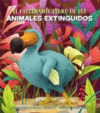 EL FASCINANTE LIBRO DE LOS ANIMALES EXTINGUIDOS