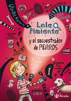 LOLA PIMIENTA 1. Y EL SECUESTRADOR DE PERROS