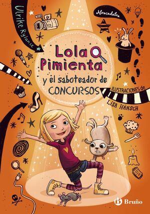 LOLA PIMIENTA 3. LOLA Y EL SABOTEADOR DE CONCURSOS